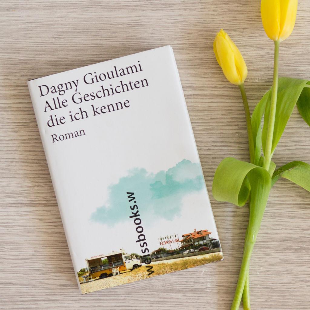 Alle Geschichten, die ich kenne – Dagny Gioulami